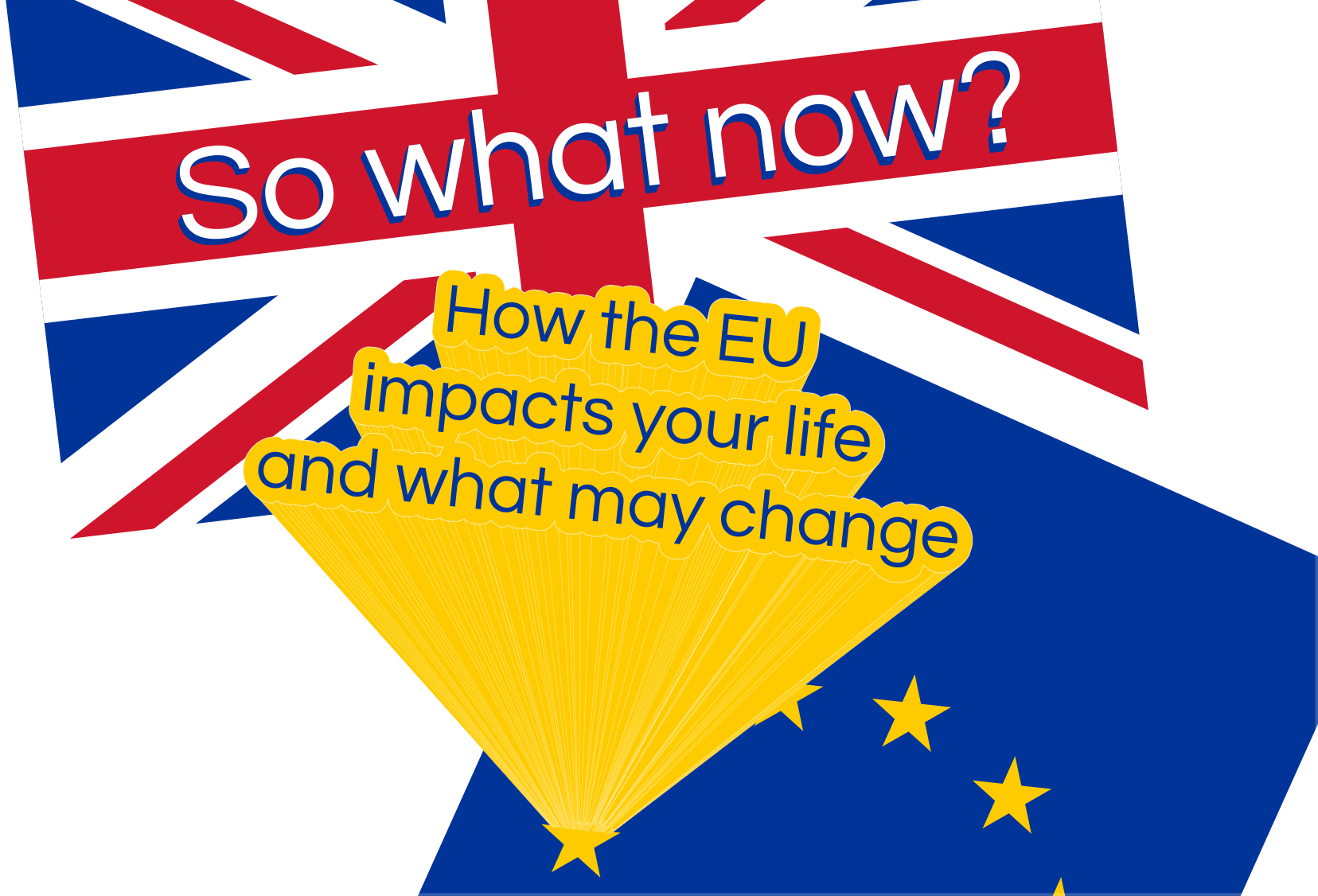 So what now? How the EU affects your life and what may change
